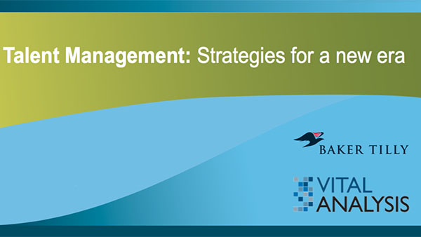 Baker Tilly: Talent management: Strategies for a new era