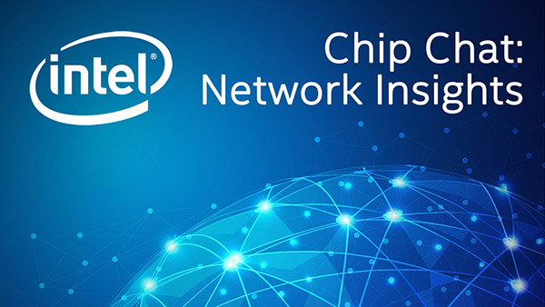 Fully virtualized RAN – Intel Chip Chat: Network Insights – Episode 48
